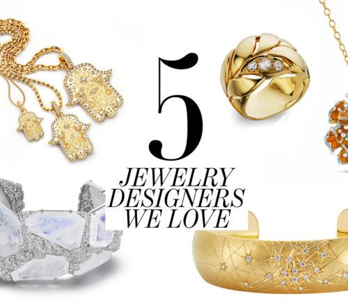 5 Jewelry Designers we love